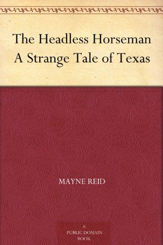 The Headless Horseman A Strange Tale of Texas (English Edition)