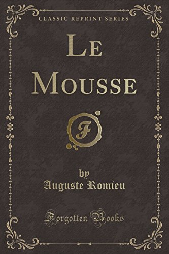 Le Mousse (Classic Reprint) (French (Classic Mousse)