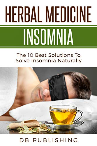 Simple Solution Liner - Herbal Medicine Insomnia: The 10 Best Solutions to Solve Insomnia Naturally