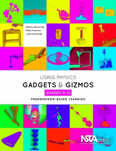 Using Physics Gadgets and Gizmos, Grades 9-12: Phenomenon-Based Learning