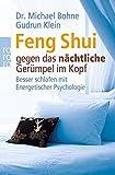 Feng Shui gegen das nächtliche Gerümpel im Kopf: Besser schlafen mit Energetischer Psychologie