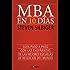 MBA en 10 días: Guía paso a paso con las enseñanzas de las mejores escuelas de negocios del mundo