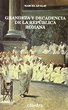 img - for Grandeza y decadencia de la rep blica romana / Rise and Fall of the Roman Republic (Historia Serie Menor) (Spanish Edition) book / textbook / text book