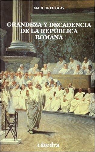 Grandeza y decadencia de la República romana (Historia.