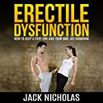 Erectile Dysfunction: How to Keep a Stiff One and Your Mojo Humming | Jack Nicholas