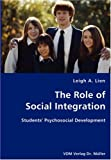 The Role of Social Integration, Leigh A. Lien, 3836427265