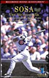 img - for Sosa: Una Autobiografia (Sammy Sosa: An Autobiography) COMPLETE AND UNABRIDGED [5 Audio Cassettes/7 Hours] SPANISH EDITION book / textbook / text book