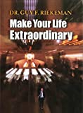 Make Your Life Extrordinary, Guy F. Riekeman, 097635201X