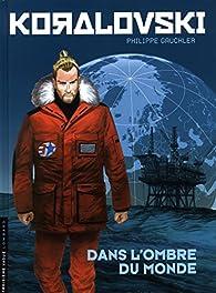 Koralovski, tome 2 : Dans l'ombre du monde par Philippe Gauckler