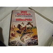 200 recettes de gibier et de poisson