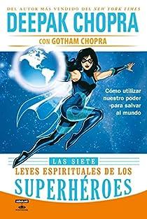 Las siete leyes espirituales de los superhéroes par Chopra