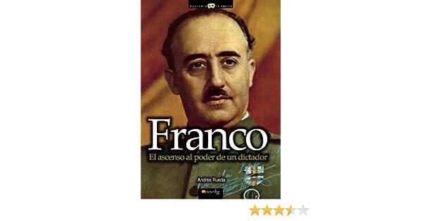 Franco. El ascenso al poder de un dictador eBook: Rueda, Andrés ...