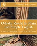 Othello Retold in Plain and Simple English, William Shakespeare, 1475051298