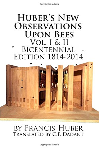 Huber's New Observations Upon Bees The Complete Volumes I & II - Michael Bush Bees