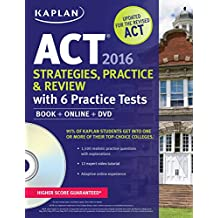 Kaplan ACT 2016 Strategies, Practice and Review with 6 Practice Tests: Book + Online + DVD (Kaplan Test Prep)