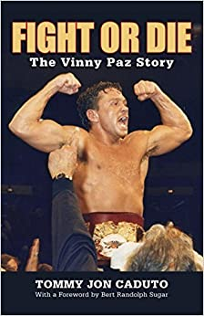 Book Fight or Die: The Vinny Paz Story by Tommy Jon Caduto (2010-09-01)