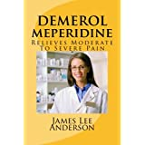DEMEROL (Meperidine): Relieves Moderate To Severe Pain