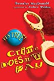 img - for It's True! Crime Doesn't Pay (It's True!) book / textbook / text book