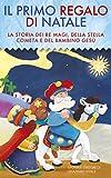 Image de Il primo regalo di Natale, la storia dei Re Magi, della stella cometa e del Bambino Gesù: La storia dei Re Magi, della stella cometa e del Bambino Ge