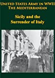img - for United States Army in WWII - the Mediterranean - Sicily and the Surrender of Italy: [Illustrated Edition] book / textbook / text book