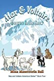 Max and Voltaire Treasure in the Snow (Max and Voltaire Series(tm) Book Four)