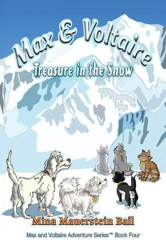 Max and Voltaire Treasure in the Snow (Max and Voltaire Series(tm) Book Four) by TotalRecall Press
