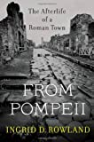 From Pompeii, Ingrid D. Rowland, 0674047931