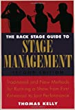 The Back Stage Guide to Stage Management, 3rd Edition: Traditional and New Methods for Running a Show from First Rehearsal to Last Performance, Thomas A. Kelly, 0823098028
