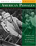 American Passages : A History of the United States (With Infotrac and American Journey Online), Ayers, Edward L. and Gould, Lewis L., 0495001333