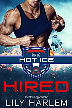 Hired: Sports Romance (Hot Ice Book 1) by [Harlem, Lily]