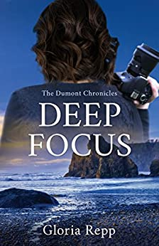 Deep Focus (The Dumont Chronicles Book 2) by [Repp, Gloria]