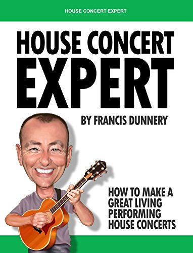 House Concert Expert: How to Make a Great Living Performing House Concerts