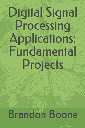 Digital Signal Processing Applications: Fundamental Projects