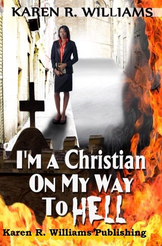 : I'm A Christian On My Way To Hell