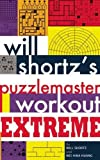 Will Shortz's Puzzlemaster Workout Extreme, Will Shortz, 1934734799