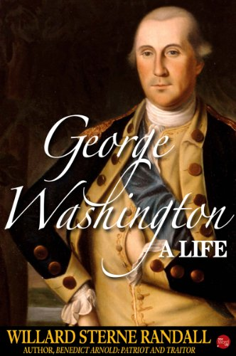 George Washington, A Life by [Randall, Willard Sterne]