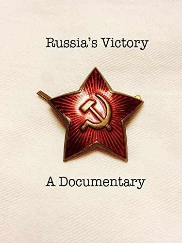 Russia's Victory A Documentary