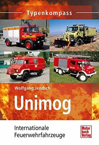 Unimog: Internationale Feuerwehrfahrzeuge (Typenkompass)