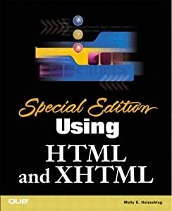 Using HTML and XHTML: Special Edition (Special Edition Using) by Molly E. Holzschlag (2002-05-14)