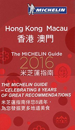 MICHELIN Guide Hong Kong & Macau 2016: Restaurants & Hotels (Michelin Guide/Michelin)...