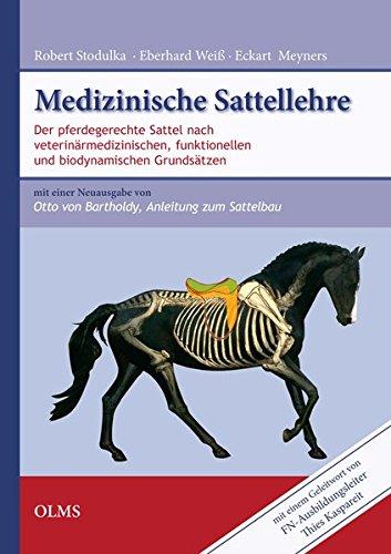 Medizinische Sattellehre: Sattelanpassung nach veterinärmedizinischen, funktionellen sowie biomechanischen Grundsätzen. Mit einem Geleitwort von ... der Originalausgabe Berlin 1938.