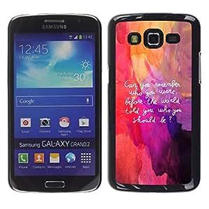 TopCaseStore / la caja del caucho duro de la cubierta de protección de la piel - Art Quote Be Yourself Remember Life Inner Self - Samsung Galaxy Grand 2 SM-G7102 SM-G7105