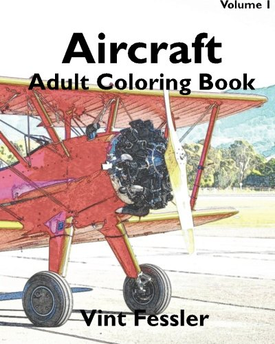 Aircraft : Adult Coloring Book Vol.1: Airplane Sketches for Coloring (Vehicle Coloring Book Series) (Volume 5)