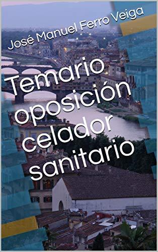 Temario oposición celador sanitario por Ferro Veiga, José Manuel