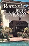 Romantic Inns of Mexico, Toby Smith, 0595138179