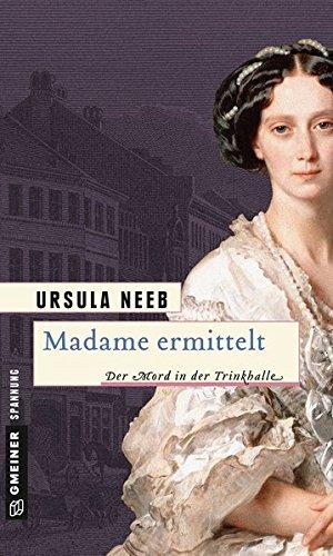 Madame ermittelt: Historischer Roman (Historische Romane im GMEINER-Verlag)