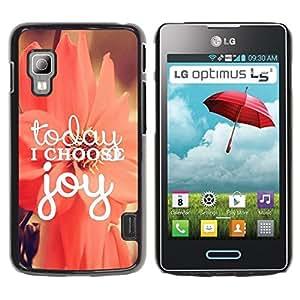 Caucho caso de Shell duro de la cubierta de accesorios de protección BY RAYDREAMMM - LG Optimus L5 II Dual E455 E460 - Choose Joy Motivational Floral