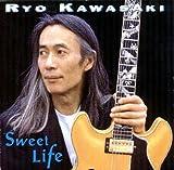 Sweet Life by Ryo Kawasaki