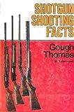 Shotgun Shooting Facts, Gough Thomas, 0876912838