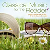 Classical Music for the Reader 7: Great Masterpieces for the Dedicated Reader Album Cover